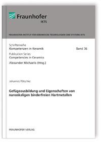 Buch: Gefügeausbildung und Eigenschaften von nanoskaligen binderfreien Hartmetallen