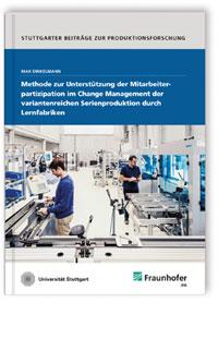 Buch: Methode zur Unterstützung der Mitarbeiterpartizipation im Change Management der variantenreichen Serienproduktion durch Lernfabriken
