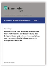 Buch: Mikrostruktur- und mechanismusbasierte Werkstoffmodelle zur Beschreibung des Deformations- und Lebensdauerverhaltens von thermomechanisch beanspruchten Graugusswerkstoffen