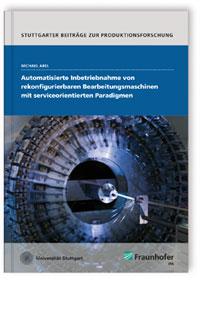Buch: Automatisierte Inbetriebnahme von rekonfigurierbaren Bearbeitungsmaschinen mit serviceorientierten Paradigmen