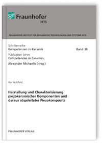 Buch: Herstellung und Charakterisierung piezokeramischer Komponenten und daraus abgeleiteter Piezokomposite