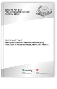 Buch: Beitrag immaterieller Faktoren zur Bewältigung von Risiken in Industriellen Produkt-Service Systemen