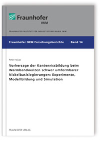 Buch: Vorhersage der Kantenrissbildung beim Warmbandwalzen schwer umformbarer Nickelbasislegierungen: Experimente, Modellbildung und Simulation