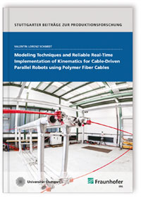 Buch: Modeling Techniques and Reliable Real-Time Implementation of Kinematics for Cable-Driven Parallel Robots using Polymer Fiber Cables