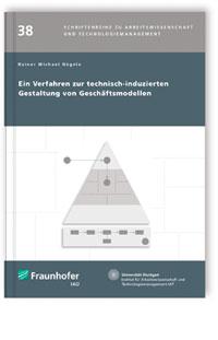 Buch: Ein Verfahren zur technisch-induzierten Gestaltung von Geschäftsmodellen