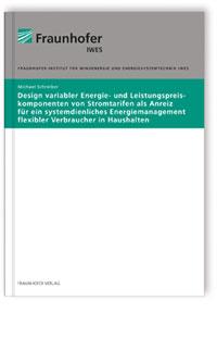 Buch: Design variabler Energie- und Leistungspreiskomponenten von Stromtarifen als Anreiz für ein systemdienliches Energiemanagement flexibler Verbraucher in Haushalten