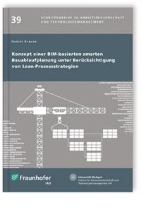 Buch: Konzept einer BIM-basierten smarten Bauablaufplanung unter Berücksichtigung von Lean-Prozessstrategien