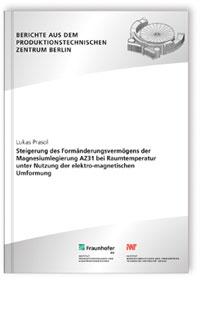 Buch: Steigerung des Formänderungsvermögens der Magnesiumlegierung AZ31 bei Raumtemperatur unter Nutzung der elektro-magnetischen Umformung