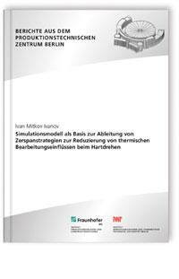 Buch: Simulationsmodell als Basis zur Ableitung von Zerspanstrategien zur Reduzierung von thermischen Bearbeitungseinflüssen beim Hartdrehen