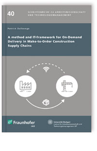Buch: A method and IT-framework for On-Demand Delivery in Make-to-Order Construction Supply Chains