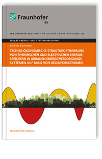Buch: Techno-ökonomische Strukturoptimierung von thermischen und elektrischen Energiespeichern in urbanen Energieversorgungssystemen auf Basis von Geoinformationen