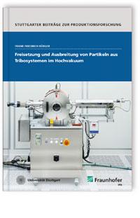 Buch: Freisetzung und Ausbreitung von Partikeln aus Tribosystemen im Hochvakuum