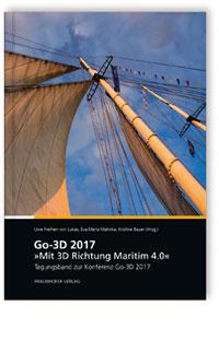 Buch: Go-3D 2017: Mit 3D Richtung Maritim 4.0