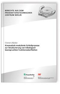 Buch: Kinematisch modulierte Schleifprozesse zur Strukturierung von tribologisch beanspruchten Funktionsoberflächen