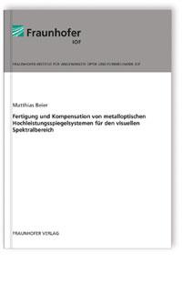 Buch: Fertigung und Kompensation von metalloptischen Hochleistungsspiegelsystemen für den visuellen Spektralbereich