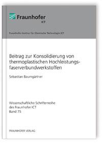 Buch: Beitrag zur Konsolidierung von thermoplastischen Hochleistungsfaserverbundwerkstoffen