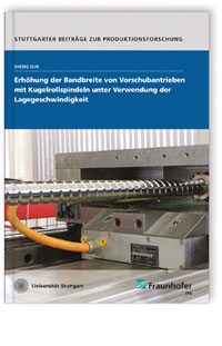 Buch: Erhöhung der Bandbreite von Vorschubantrieben mit Kugelrollspindeln unter Verwendung der Lagegeschwindigkeit
