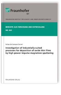 Buch: Investigation of industrially-suited processes for deposition of oxide thin films by high power impulse magnetron sputtering