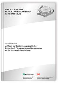 Buch: Methode zur Bestimmung spezifischer Kräfte durch Fräsversuche und Anwendung bei der Natursteinbearbeitung