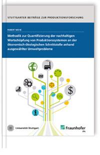 Buch: Methodik zur Quantifizierung der nachhaltigen Wertschöpfung von Produktionssystemen an der ökonomisch-ökologischen Schnittstelle anhand ausgewählter Umweltprobleme