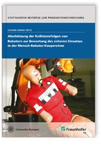 Buch: Abschätzung der Kollisionsfolgen von Robotern zur Bewertung des sicheren Einsatzes in der Mensch-Roboter-Kooperation