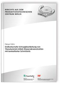 Buch: Endkonturnahe Schruppbearbeitung von Titanaluminid mittels Wasserabrasivstrahlen mit kontrollierter Schnitttiefe
