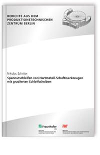 Buch: Spannutschleifen von Hartmetall-Schaftwerkzeugen mit gradierten Schleifscheiben