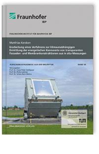 Buch: Erarbeitung eines Verfahrens zur klimaunabhängigen Ermittlung der energetischen Kennwerte von transparenten Fassaden- und Membrankonstruktionen aus in Situ Messungen