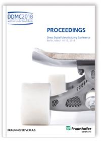 Buch: Fraunhofer Direct Digital Manufacturing Conference DDMC 2018