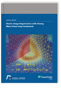 Buch: Elastic Image Registration with Strong Mass Preserving Constraints