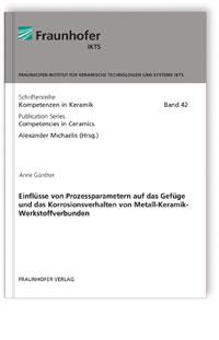 Buch: Einflüsse von Prozessparametern auf das Gefüge und das Korrosionsverhalten von Metall-Keramik-Werkstoffverbunden
