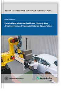 Buch: Entwicklung einer Methodik zur Planung von Arbeitssystemen in Mensch-Roboter-Kooperation