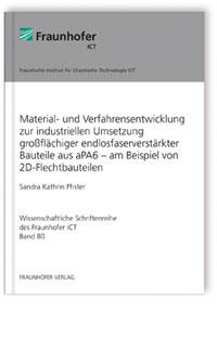 Buch: Material- und Verfahrensentwicklung zur industriellen Umsetzung großflächiger endlosfaserverstärkter Bauteile aus aPA6 - am Beispiel von 2D-Flechtbauteilen.