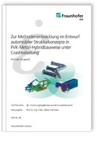 Buch: Zur Methodenentwicklung im Entwurf automobiler Strukturkonzepte in FVK-Metall-Hybridbauweise unter Crashbelastung