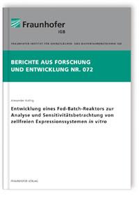 Buch: Entwicklung eines Fed-Batch-Reaktors zur Analyse und Sensitivitätsbetrachtung von zellfreien Expressionssystemen in vitro