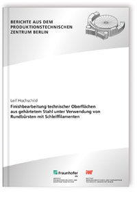 Buch: Finishbearbeitung technischer Oberflächen aus gehärtetem Stahl unter Verwendung von Rundbürsten mit Schleiffilamenten