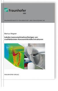 Buch: Lokales Laserumschmelzverfestigen von crashbelasteten Karosseriefeinblechstrukturen