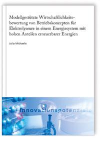 Buch: Modellgestützte Wirtschaftlichkeitsbewertung von Betriebskonzepten für Elektrolyseure in einem Energiesystem mit hohen Anteilen erneuerbarer Energien