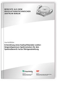 Buch: Entwicklung eines hochauflösenden wellenlängendispersiven Spektrometers für den Spektralbereich harter Röntgenstrahlung