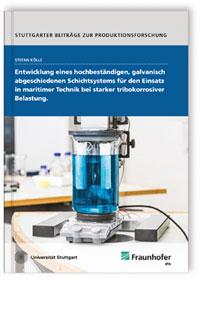 Buch: Entwicklung eines hochbeständigen, galvanisch abgeschiedenen Schichtsystems für den Einsatz in maritimer Technik bei starker tribokorrosiver Belastung