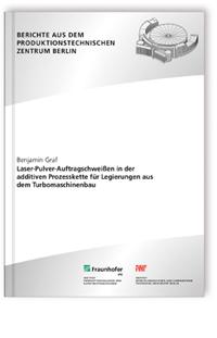 Buch: Laser-Pulver-Auftragschweißen in der additiven Prozesskette für Legierungen aus dem Turbomaschinenbau