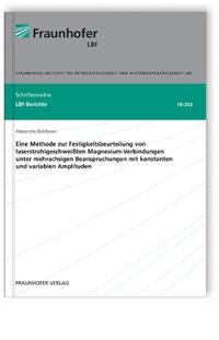 Buch: Eine Methode zur Festigkeitsbeurteilung von laserstrahlgeschweißten Magnesium-Verbindungen unter mehrachsigen Beanspruchungen mit konstanten und variablen Amplituden