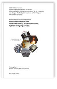 Buch: Ergebnisbericht zum Verbundvorhaben: Hochproduktive generative Produktherstellung durch laserbasiertes, hybrides Fertigungskonzept