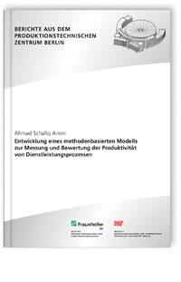 Buch: Entwicklung eines methodenbasierten Modells zur Messung und Bewertung der Produktivität von Dienstleistungsprozessen