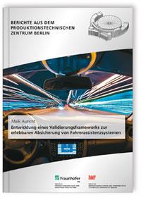 Buch: Entwicklung eines Validierungsframeworks zur erlebbaren Absicherung  von Fahrerassistenzsystemen