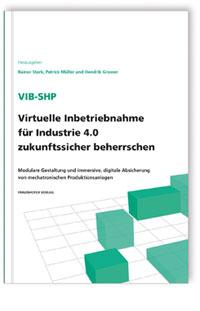 Buch: ViB-SHP - Virtuelle Inbetriebnahme für Industrie 4.0 zukunftssicher beherrschen