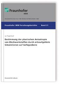 Buch: Bestimmung der plastischen Anisotropie von Blechwerkstoffen durch ortsaufgelöste Simulationen auf Gefügeebene
