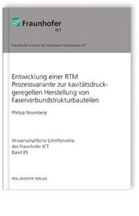 Buch: Entwicklung einer RTM Prozessvariante zur kavitätsdruckgeregelten Herstellung von Faserverbundstrukturbauteilen