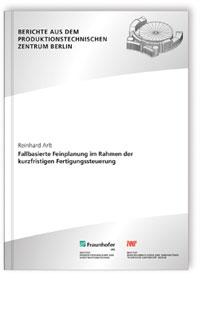 Buch: Fallbasierte Feinplanung im Rahmen der kurzfristigen Fertigungssteuerung