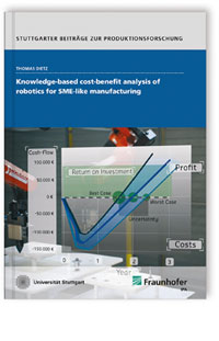 Buch: Knowledge-based cost-benefit analysis of robotics for SME-like manufacturing